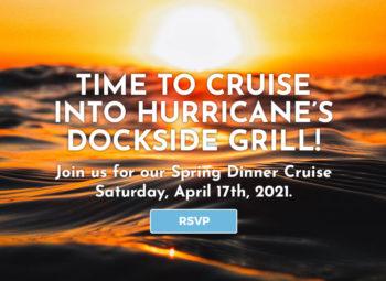 RSVP – Spring Dinner Cruise to Hurricane's